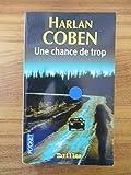 UNE CHANCE DE TROP / Harlan Coben / Réf53720 - Presses Pocket - 01/01/2005