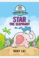 Surviving the Wild: Star the Elephant Kindle Edition