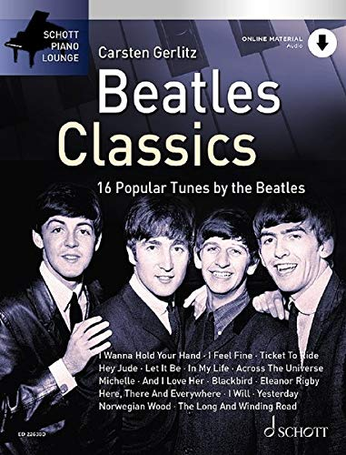 Beatles Classics: 16 Popular Tunes by the Beatles. Klavier. Ausgabe mit Online-Audiodatei. (Schott Piano Lounge)