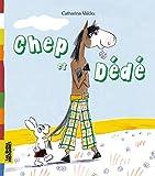 Chep et Dédé - Une création Bayard Editions avec le magazine Les Belles Histoires