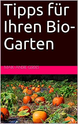 Tipps für Ihren Bio-Garten