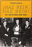 ¡Haz Reír, Haz Reír!: Vida y obra de Enrique Jardiel Poncela (Biblioteca de la Memoria, Serie Menor)