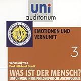 Was ist der Mensch? Emotionen und Vernunft: Uni-Auditorium