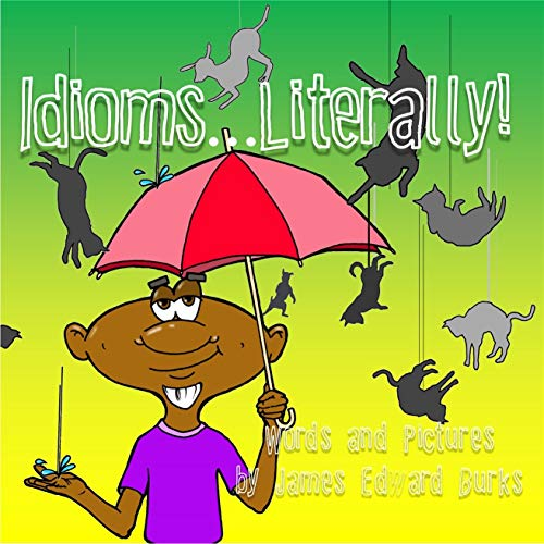 Idioms...Literally! (English Edition)