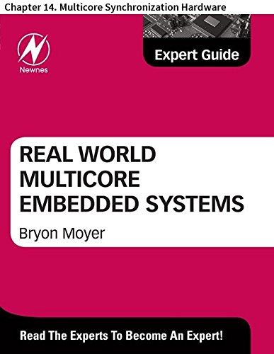 Real World Multicore Embedded Systems: Chapter 14. Multicore Synchronization Hardware (English Edition)