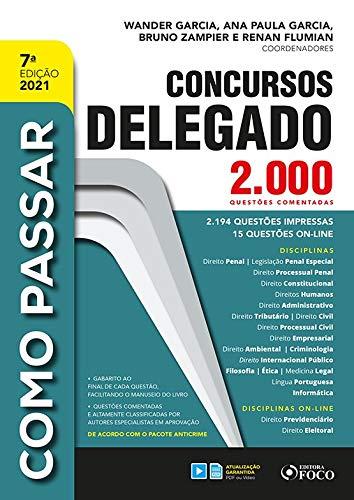 COMO PASSAR EM CONCURSOS DE DELEGADO - 2.000 QUESTÕES COMENTADAS - 7ª ED - 2021