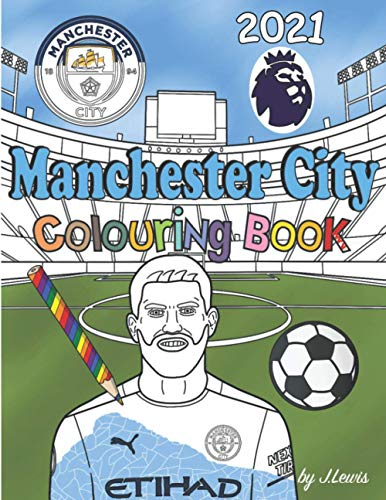 Manchester City Colouring Book 2021: Football Activity Book For Kids & Adults