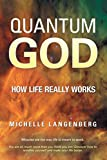 Quantum God: How Life Really Works