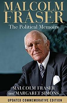 Malcolm Fraser: The Political Memoirs by [Malcolm Fraser, Margaret Simons]