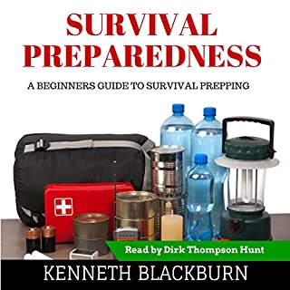 Survival Preparedness     A Beginners Guide to Survival Prepping              By:                                                                                                                                 Kenneth Blackburn,                                                                                        Kenneth Byrd                               Narrated by:                                                                                                                                 Dirk Thompson Hunt                      Length: 2 hrs and 12 mins     2 ratings     Overall 4.5
