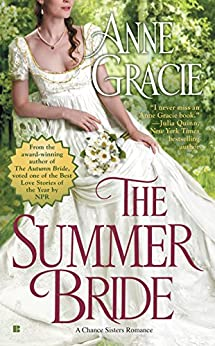The Summer Bride (A Chance Sisters Romance Book 4) by [Anne Gracie]
