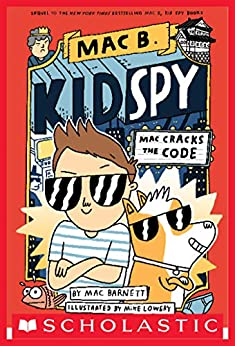 Mac Cracks the Code (Mac B., Kid Spy #4) by [Mac Barnett, Mike Lowery]