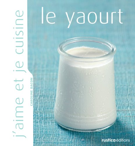 J'aime et je cuisine le yaourt (French Edition)