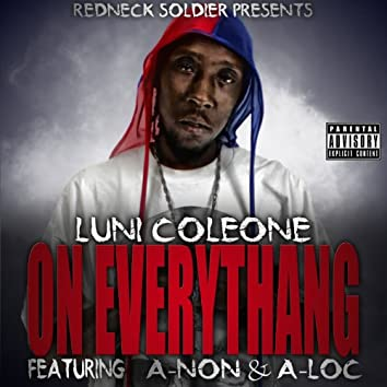On Everythang (feat. A-Non & A-Loc)