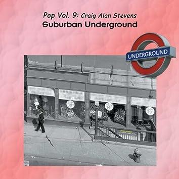 Pop Vol. 09: Craig Alan Stevens-Suburban Underground