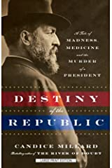 [Destiny Of The Republic] [By: Millard, Candice] [October, 2012] Paperback