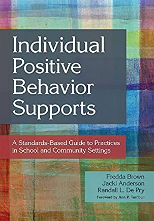 Individual Positive Behavior Supports: A Standards-Based Guide to Practices in School and Community Settings (English Edition)