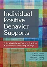 Individual Positive Behavior Supports: A Standards-Based Guide to Practices in School and Community Settings (English Edit...