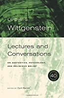 L. Wittgenstein: Lectures and Conversations on Aesthetics, Psychology and Religious Belief