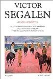 Oeuvres complètes de Victor Segalen, tome 1