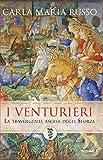 I Venturieri: La travolgente ascesa degli Sforza (Italian Edition)