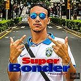 Super Bonder [Explicit]