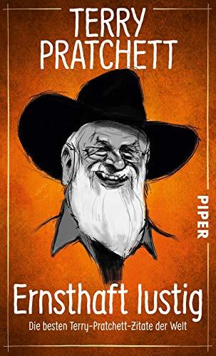 Ernsthaft lustig: Die besten Terry-Pratchett-Zitate der Welt (Scheibenwelt)