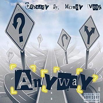 Anyway (feat. Money Veez)