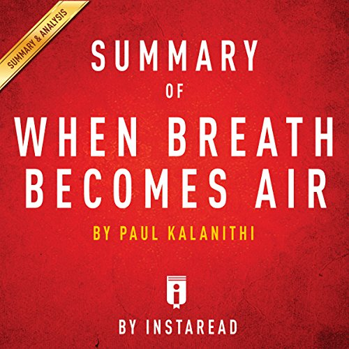 Summary of When Breath Becomes Air, by Paul Kalanithi | Includes Analysis audiobook cover art