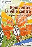 Réinventer la ville centre : Le patrimoine en jeu