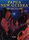 Diving Guide to Papua New Guinea (Diving Guides)