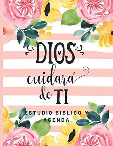 Dios Cuidara de Ti Estudio Biblico y Agenda: Cuaderno de...
