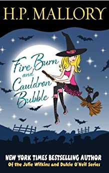 Fire Burn And Cauldron Bubble: A Paranormal Romance Series (Jolie Wilkins Book 1) by [H.P. Mallory]