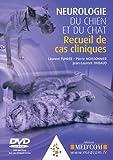 Neurologie du chien et du chat - Recueil de cas cliniques