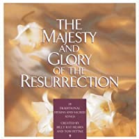The Majesty & Glory of the Resurrection