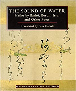 The Sound of Water: Haiku - By Basho, Issa and Other Poets
