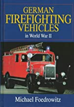 German Firefighting Vehicles in World War II: (Schiffer Military/Aviation History)