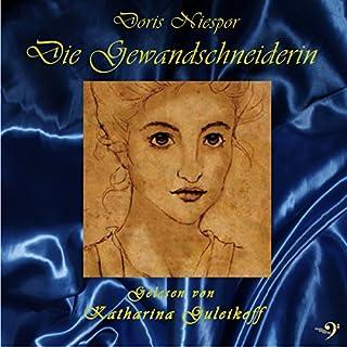 Die Gewandschneiderin                   Autor:                                                                                                                                 Doris Niespor                               Sprecher:                                                                                                                                 Katharina Guleikoff                      Spieldauer: 15 Std. und 16 Min.     168 Bewertungen     Gesamt 4,5