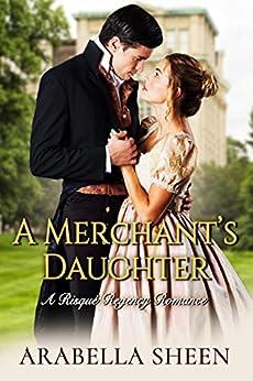 A Merchant's Daughter by [Arabella Sheen]