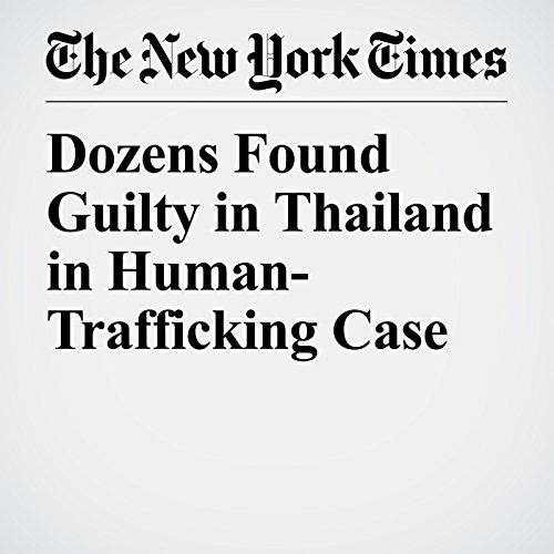 Dozens Found Guilty in Thailand in Human-Trafficking Case copertina