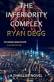 The Inferiority Complex: A Gripping and Unpredictable Psychological Thriller Novel (Crime, Mystery and Suspense) (English Edition) por [Ryan Degg]