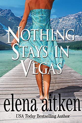 Nothing Stays In Vegas by [Elena Aitken]