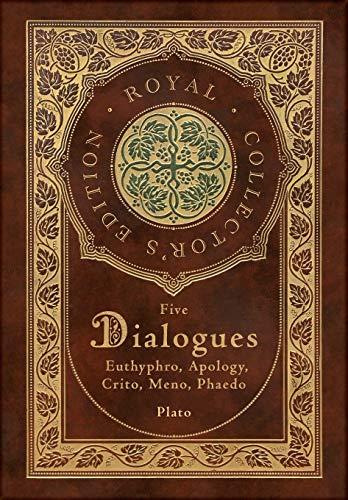 Plato: Five Dialogues: Euthyphro, Apology, Crito, Meno, Phaedo (Royal Collector's Edition) (Case Laminate Hardcover with Jacket)