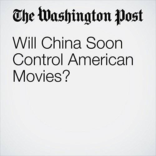 Will China Soon Control American Movies? audiobook cover art