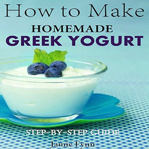 How to Make Homemade Greek Yogurt audiobook cover art