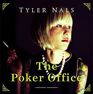 The Poker Office                   By:                                                                                                                                 Tyler Nals                               Narrated by:                                                                                                                                 Adam Schulmerich                      Length: 3 hrs and 4 mins     5 ratings     Overall 4.4