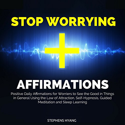 Stop Worrying Affirmations audiobook cover art