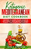 Ketogenic Mediterranean Diet Cookbook: 2 Books in 1. Discover the secret to lose weight in just 2 weeks + quick recipes and dessert to enjoy your favorite food everyday.