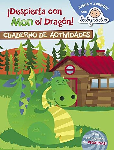 Despierta con Mon el dragón (cuaderno de actividades) (Juega y aprende con Babyradio): (Con pegatinas)