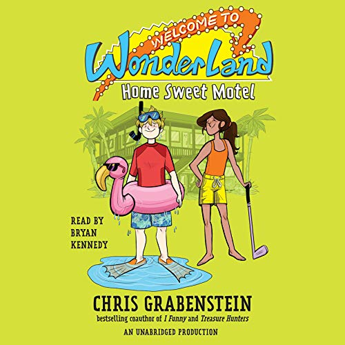 Home Sweet Motel     Welcome to Wonderland, Book 1              By:                                                                                                                                 Chris Grabenstein                               Narrated by:                                                                                                                                 Bryan Kennedy                      Length: 4 hrs and 59 mins     48 ratings     Overall 4.6
